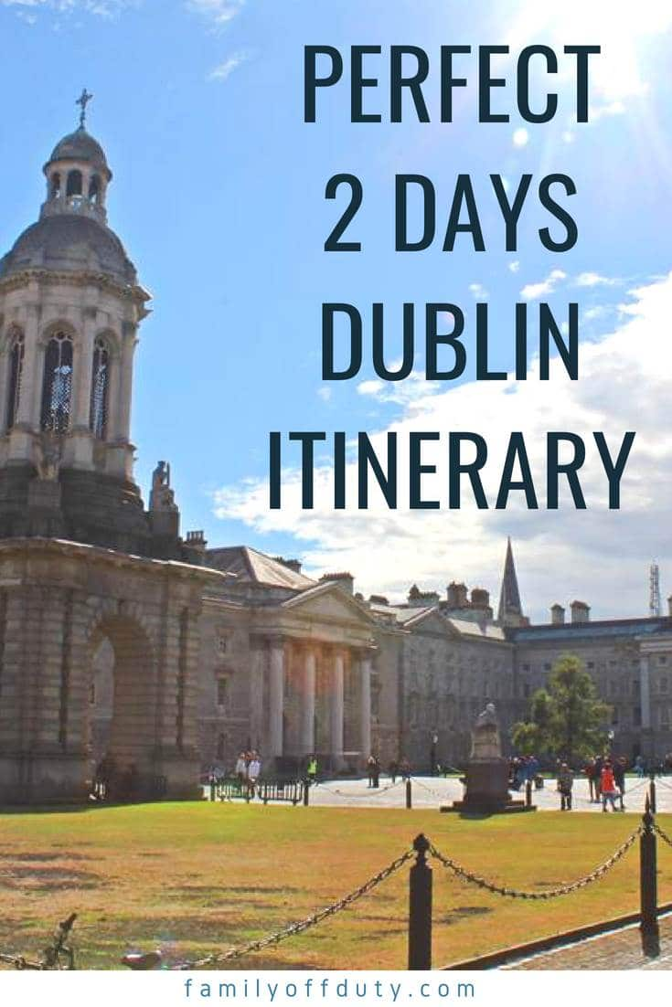 2 days in Dublin Ireland itinerary