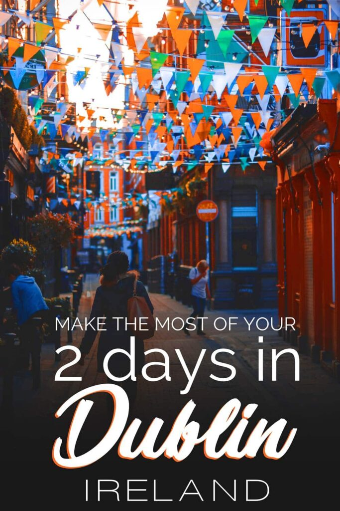 What to do and see in 48 hours in Dublin? Check out this itinerary with the must do Dublin attractions for your Ireland vacation trip if you are only spending 2 days or 1.5 days in Dublin. Easy itinerary with a Dublin map with all the attractions. #dublin #ireland #irelandtravel #irelandlandscape #irelandtraveltips #irelandvacation
