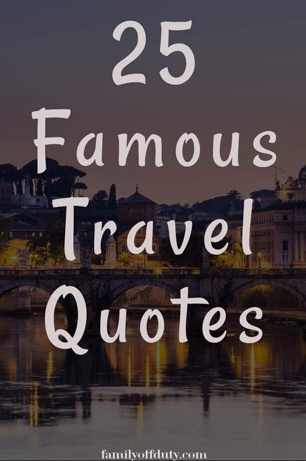 25 famous quotes about travel to feed your wanderlust