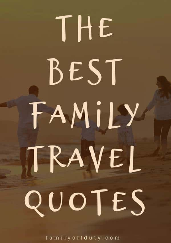 The best family travel quotes to inspire you to travel more with your family.