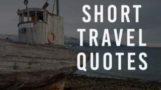 Powerful Short Travel Quotes