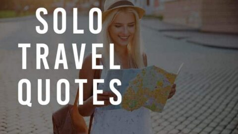 Solo Travel Quotes – 20+ Inspiring Quotes About Traveling Alone