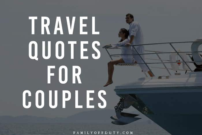 Most Beautiful Couple Adventure Quotes That Reflect Travel And Love Family Off Duty
