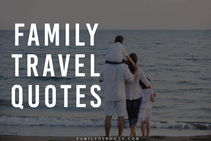 Family travel quotes about family vacation memories