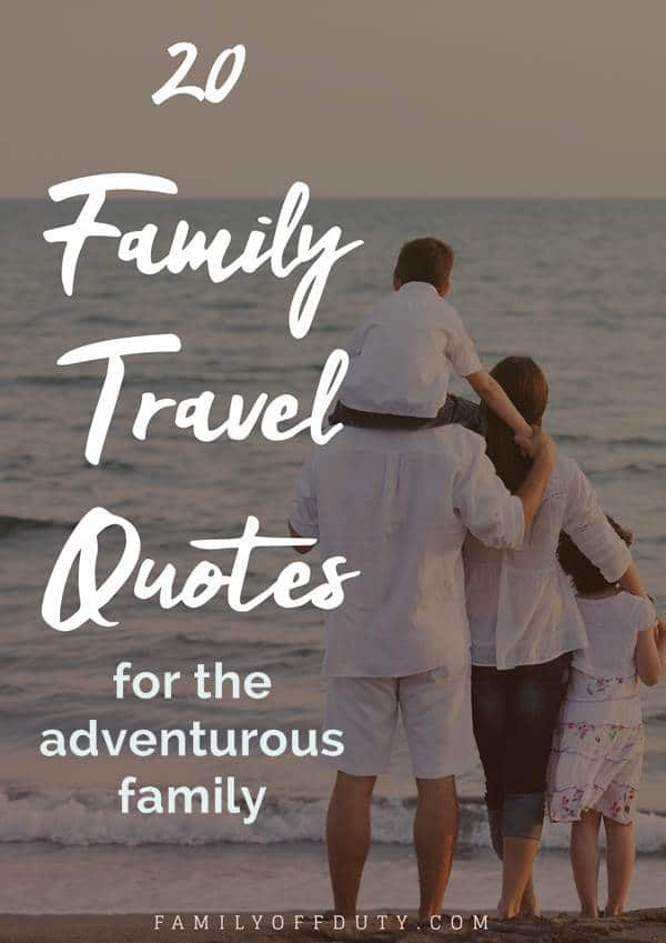 20 family travel quotes for the adventurous family