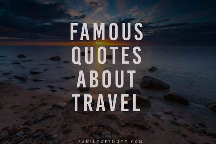 Famous Travel Quotes - 25 Quotes About Travel From People ...