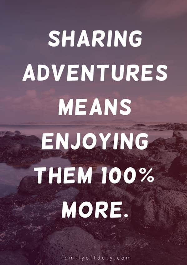travel and friends quotes - sharing adventures means enjoying them 100% more