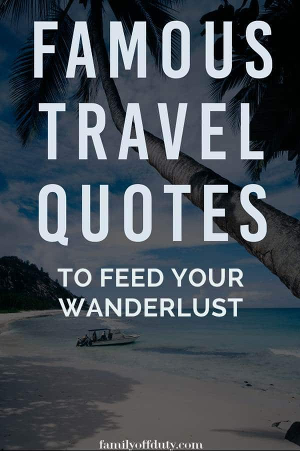 Amazing travel quotes famous people said that will inspire you to travel