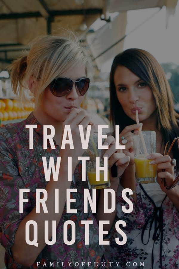 quotes traveling with friends