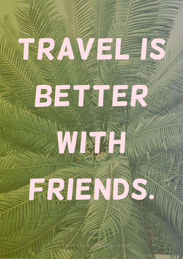 travel quotes with friends - travel is better with friends travel captions for facebook