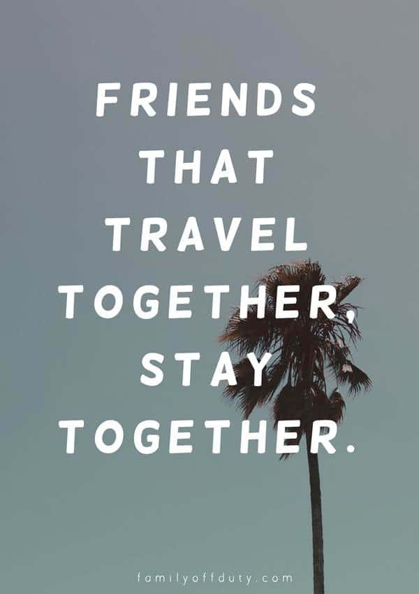 funny quotes about travelling with friends , caption for trip