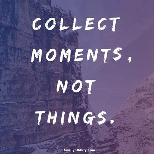 collect moment, not things. Travel images and quotes