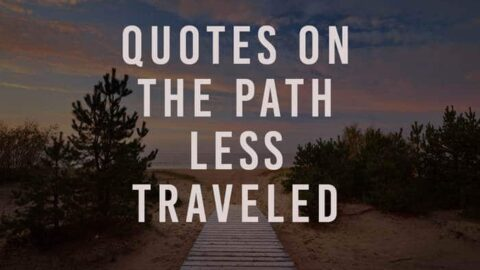 19 Inspiring Quotes On The Road Less Traveled