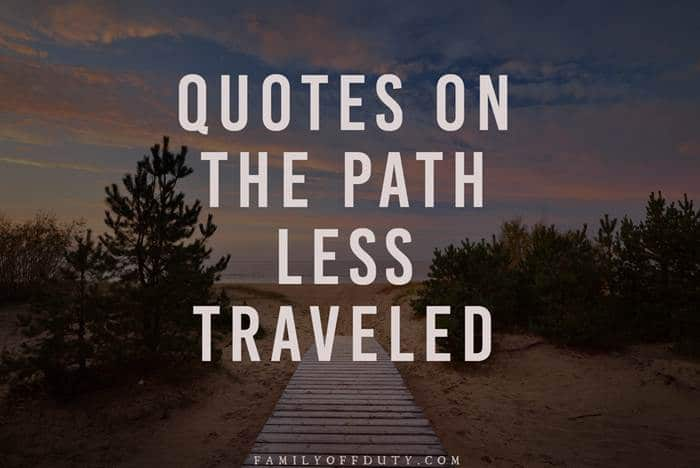 Inspiring quotes on the road less traveled