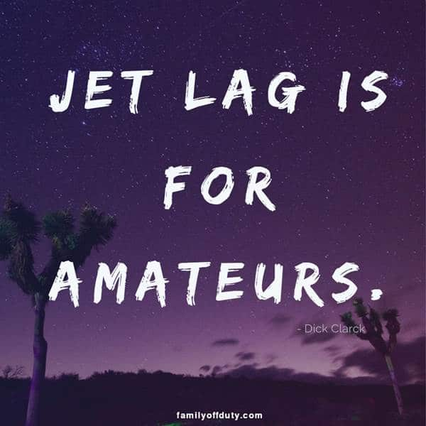 Jet lag is for amateurs - short travel quotes tumblr