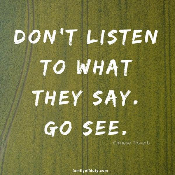 travel short quotes - don't listen to what they say. go see.