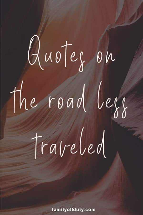 15 quotes for the road less traveled - travel quotes