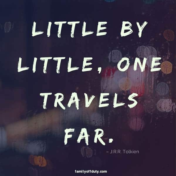 short quotes on travel - little by little one travels far.