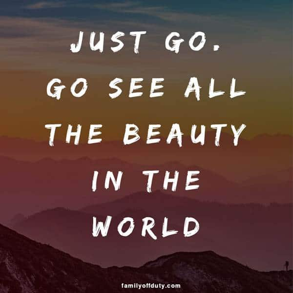 Short quotes on safe travels - just gp, go see all the beauty in the world