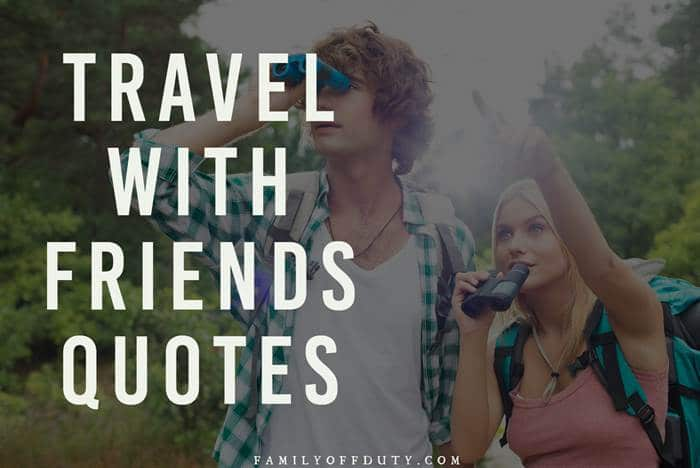 The Most Inspiring Quotes About Travel With Friends
