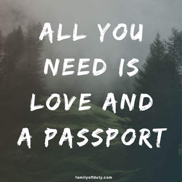 short quotes about travel - all you need is love and a passport.