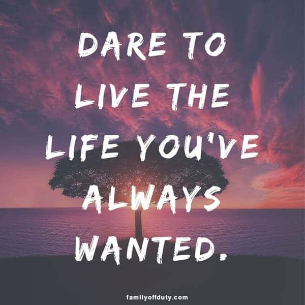 quotes about traveling - dare to live the life you have always wanted