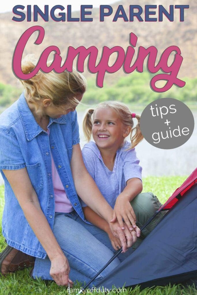 Single parent camping tips and guide to help you have an amazing time outdoors with the kids on your own. Tips on how to prepare, chose your camping style and things to pack for a great family camping trip. #camping #campingtrip #campingwithkids #familycamping #singleparent