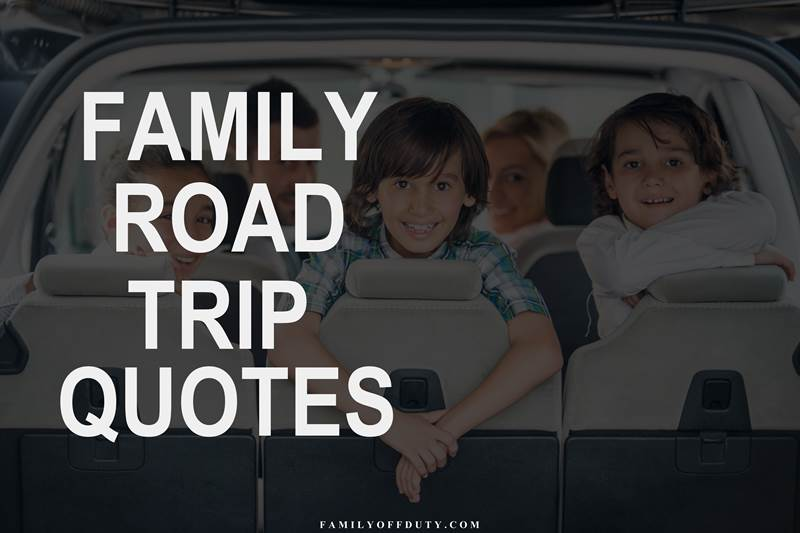 The best family road trip quotes for a great roadtrip with kids