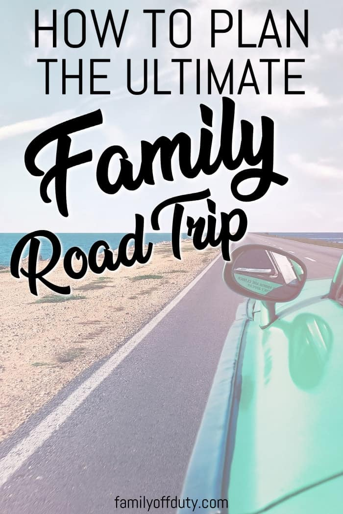 How to plan a perfect family road trip