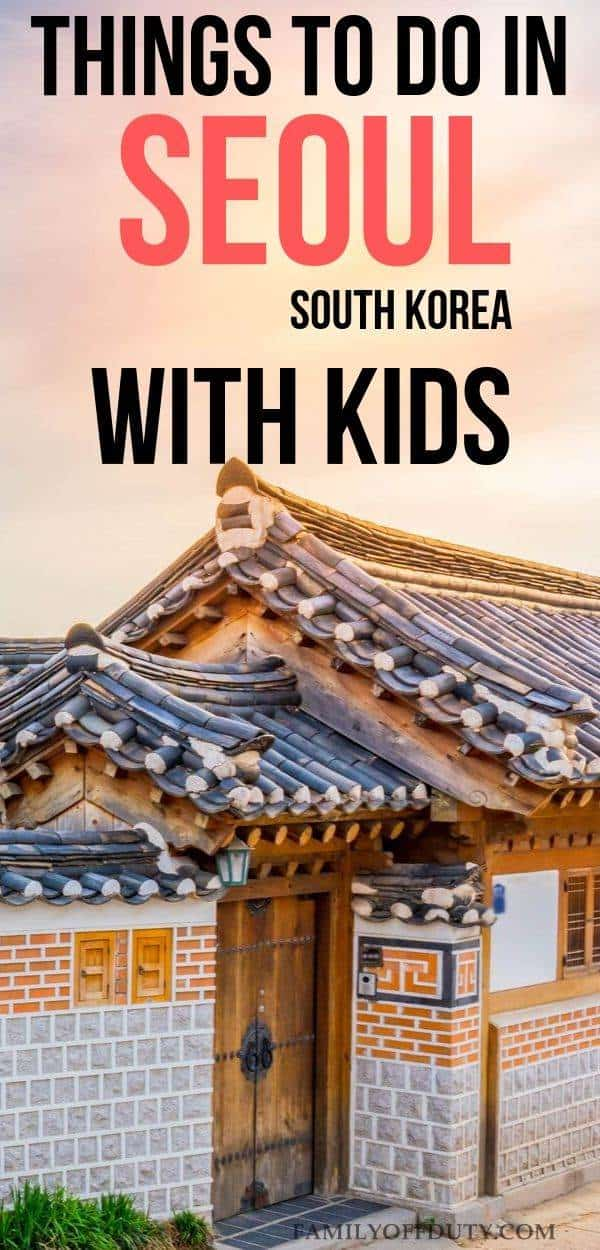 Things to do in Seoul with kids South Korea