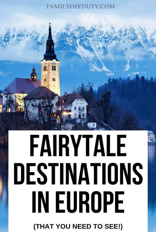fairytale destinations in Europe, fairytale destinations bucket lists
