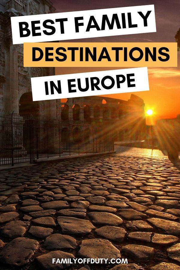 Best family destinations in Europe.