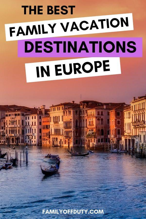 Best family vacation to Europe