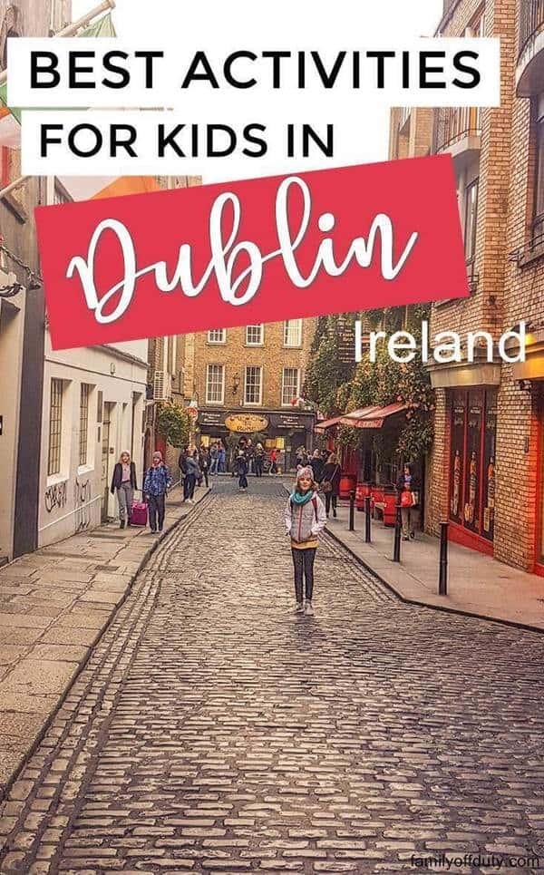 Best Activities for kids in Dublin