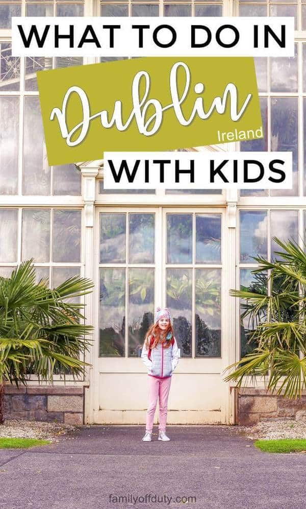 What to do in Dublin with kids